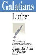 Galatians (Crossway Classic Commentaries Series) Paperback