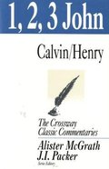 1 2 3 John (Crossway Classic Commentaries Series)