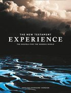 ESV the New Testament Experience: The Gospels For the Modern World Paperback