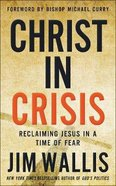 Christ in Crisis: Why We Need to Reclaim Jesus Hardback