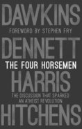 The Four Horsemen: The Discussion That Sparked An Atheist Revolution Hardback