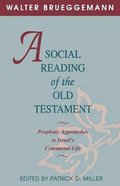 A Social Reading of the Old Testament: Prophetic Approaches to Israel's Communal Life Paperback