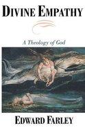 Divine Empathy: A Theology of God Paperback