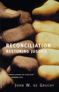 Reconciliation: Restoring Justice Paperback
