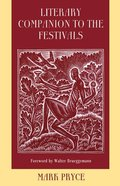Literary Companion to the Festivals: A Poetic Gathering to Accompany Liturgical Celebrations of Commemorations and Festivals Paperback