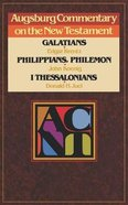 Galatians, Philippians, Philemon, First Thessalonians (Augsburg Commentary On The New Testament Series) Paperback