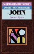 John (Augsburg Commentary On The New Testament Series) Paperback
