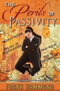 The Perils of Passivity Paperback
