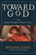 Toward God Paperback