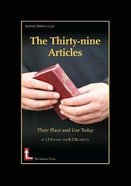The Thirty-Nine Articles: Their Place and Use Today Paperback