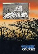 In the Wilderness (Course Booklet) (York Courses Series) Booklet