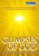Glimpses of God : Hope For Today's World (Course Booklet) (York Courses Series) Booklet