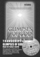 Glimpses of God : Hope For Today's World (Transcript) (York Courses Series) Booklet