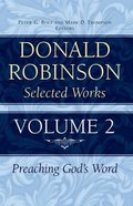 Preaching God's Word (#02 in Donald Robinson Selected Works Series) Hardback