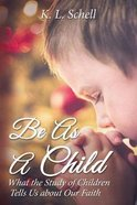 Be as a Child eBook