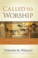 Called to Worship: The Biblical Foundations of Our Response to God's Call Paperback