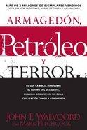 Armagedn, Petrleo, Y Terror (Armageddon, Oil And Terror) Paperback