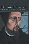 Deviant Calvinism Paperback