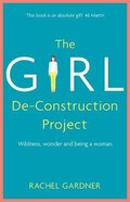 The Girl De-Construction Project: Wildness, Wonder and Being a Woman Pb (Smaller)