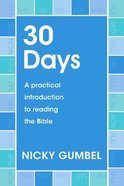 30 Days: A Practical Introduction to Reading the Bible (Alpha Course) Pb (Smaller)