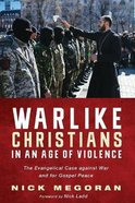 Warlike Christians in An Age of Violence eBook