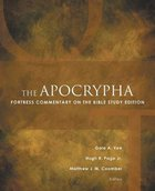 The Apocrypha (Fortress Commentary On The Bible Series) Paperback
