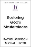 Restoring God's Masterpieces Pb (Larger)