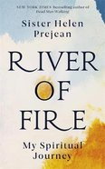 River of Fire: My Spiritual Journey Hardback
