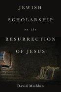 Jewish Scholarship on the Resurrection of Jesus Paperback