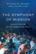 The Symphony of Mission: Playing Your Part in God's Work in the World Paperback