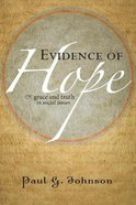 Evidence of Hope: Grace and Truth in Social Issues Paperback