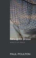 Fishing For Praise: Aspects of Praise Paperback