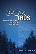 Speak Thus: Christian Language in Church and World Paperback