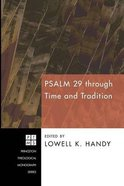 Psalm 29 Through Time and Tradition (Princeton Theological Monograph Series) Paperback