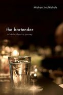 The Bartender: A Fable About a Journey Paperback