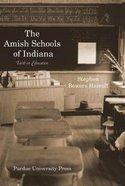 The Amish Schools of Indiana: Faith in Education Hardback