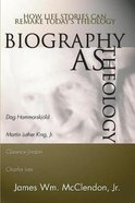 Biography as Theology Paperback