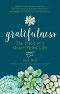 Gratefulness: The Habit of a Grace-Filled Life Paperback