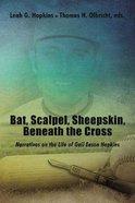 Bat, Scalpel, Sheepskin, Beneath the Cross: Narratives on the Life of Gail Eason Hopkins Hardback