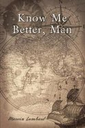Know Me Better, Man Paperback