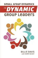 Small Group Dynamics For Dynamic Group Leaders Hardback