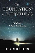 The Foundation of Everything: Genesis Paperback
