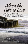 When the Tide is Low: 30 Days of Biblical Encouragement For Those Who Love the Ocean Paperback