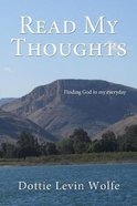 Read My Thoughts: Finding God in My Everyday Paperback