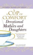 A Cup of Comfort Devotional For Mothers and Daughters: Daily Reminders of God's Love and Grace Hardback