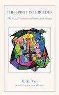The Spirit Intercedes: The New Testament in Prayers and Images Paperback