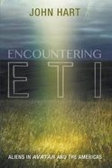 Encountering Eti: Aliens in Avatar and the Americas Paperback
