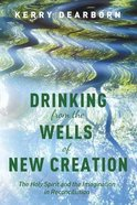 Drinking From the Wells of New Creation: The Holy Spirit and the Imagination in Reconciliation Paperback