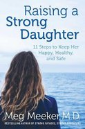 Raising a Strong Daughter in a Toxic Culture eBook