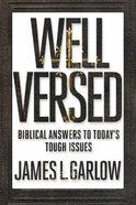 Well Versed: Biblical Answers to Today's Tough Issues Paperback